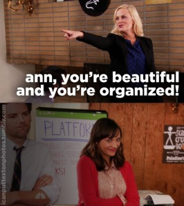 "leslie says ""ann, you're beautiful and you're organized"" and ann smiles"