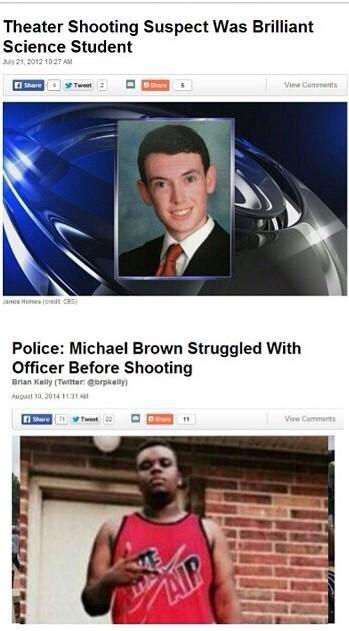 A comparison of how James Holmes -- a man who murdered 12 people and injured 70 -- and Michael Brown are portrayed by the media. Tell me again how there isn't any bias in media representation of people of color?