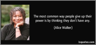 quote-the-most-common-way-people-give-up-their-power-is-by-thinking-they-don-t-have-any-alice-walker-192049
