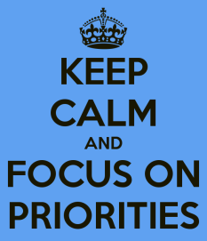 keep calm and focus on priorities