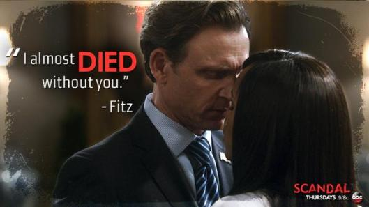 "Fitzgerald Grant and Olivia Pope from  Scandal embracing, with the words ""I almost DIED without you,"" attributed to fitz."